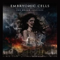 Embryonic Cells - The Dread Sentence (2012)