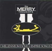 The Merry Thoughts-Millennium Done I: Empire Songs