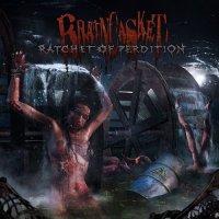 Braincasket — Ratchet Of Perdition (2017)