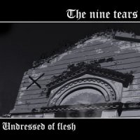 The Nine Tears-Undressed Of Flesh