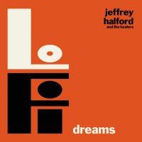 Jeffrey Halford & The Healers-Lo Fi Dreams