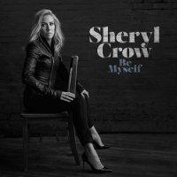 Sheryl Crow-Be Myself