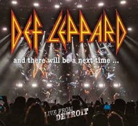 Def Leppard-And There Will Be A Next Time... Live From Detroit