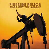 Fireside Relics-Shot out the Saddle