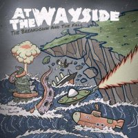 At the Wayside-The Breakdown and the Fall