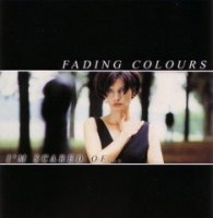 Fading Colours-Im Scared Of (Reissue: 2005)