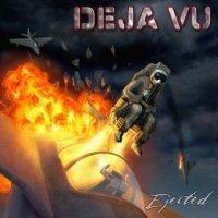 Deja Vu-Ejected