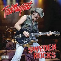 Ted Nugent-Sweden Rocks