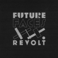 Future Faces-Revolt