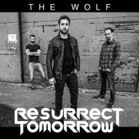 Resurrect Tomorrow-The Wolf