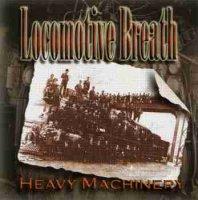 Locomotive Breath-Heavy Machinery