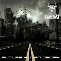 [DEW] Digital Evil Whispers-Future Human Decay