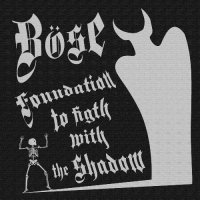 Böse-Foundation to fight with the Shadow