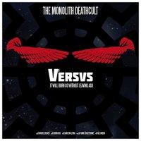 The Monolith Deathcult-Versus 1