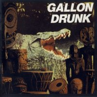 Gallon Drunk-You The Night… And The Music