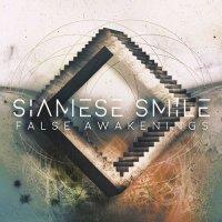 Siamese Smile-False Awakenings