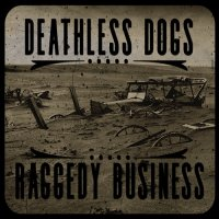 The Deathless Dogs-Raggedy Business