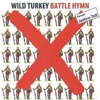Wild Turkey-Battle Hymn