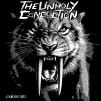 The Unholy Concoction — Carnivore (2017)