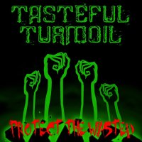 Tasteful Turmoil-Protect The Wasted