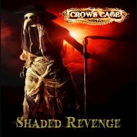 Crows Cage — Shaded Revenge (2015)