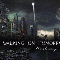 Anthony Valentino — Walking on Tomorrow (2017)