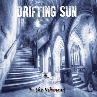 Drifting Sun-On The Rebound [2016 Remixed & Remastered]