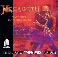 Megadeth-Peace Diffs... But Who\'s Mixing?