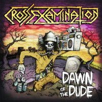 Cross Examination-Dawn Of The Dude (EP)