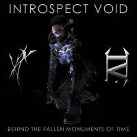 Introspect Void-Behind The Fallen Monuments Of Time