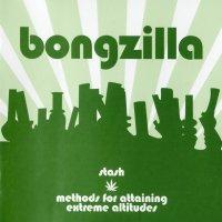 Bongzilla-Stash / Methods Of Attaining Extreme Altitudes [Re-released]