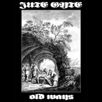 Jute Gyte-Old Ways