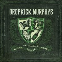 Dropkick Murphys-Going Out In Style