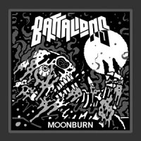 Battalions — Moonburn (2017)