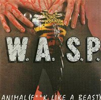 W.A.S.P.-Animal [F**k Like A Beast]  [Single] [First Japan Press 1985]