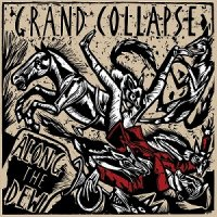 Grand Collapse-Along The Dew