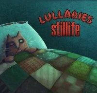 Stillife-Lullabies