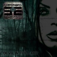 Emperors And Elephants-Devil In The Lake
