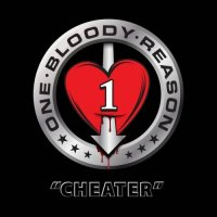 One Bloody Reason — Cheater (2017)