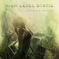High Level Static — Carrier Waves (2011)