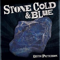 Keith Patterson-Stone Cold & Blue