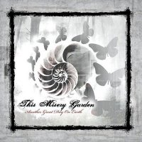This Misery Garden-Another Great Day on Earth