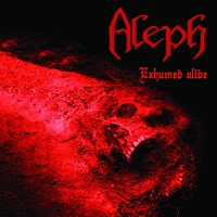 Aleph-Exhumed Alive