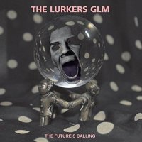 The Lurkers Glm - The Futures Calling