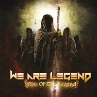 We Are Legend — Rise Of The Legend (2013)