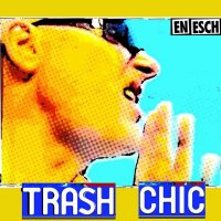 En Esch-Trash Chic