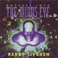 Kerry Livgren — Odyssey Into The Mind\'s Eye [Original Soundtrack] (2004)