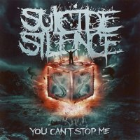 Suicide Silence-You Can\'t Stop Me