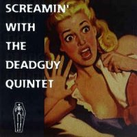 Deadguy-Screamin' With The Deadguy Quintet