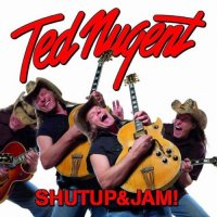 Ted Nugent-Shutup&Jam!